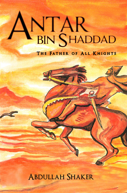 Antar bin Shaddad: The Father of All Knights