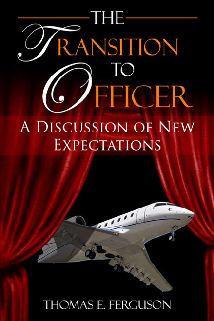 The Transition to Officer: A Discussion of New Expectations