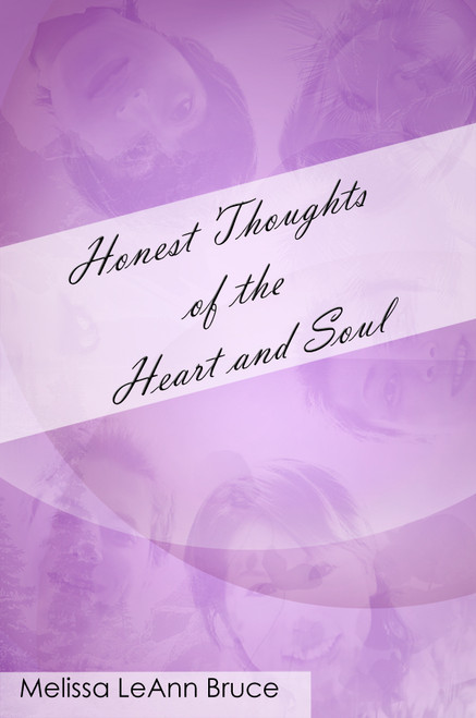 Honest Thoughts of the Heart and Soul