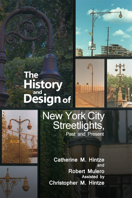 The History and Design of New York City Streetlights, Past and Present - eBook
