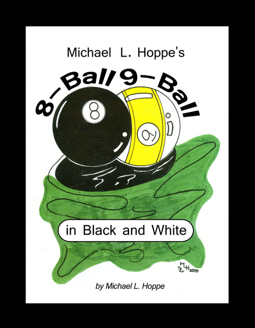 Michael L. Hoppe's 8-Ball 9-Ball in Black and White - eBook