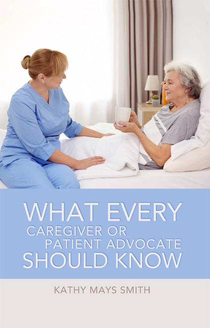 What Every Caregiver or Patient Advocate Should Know