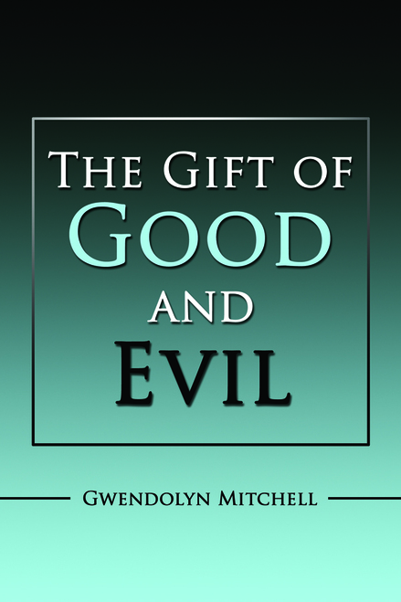 The Gift of Good and Evil