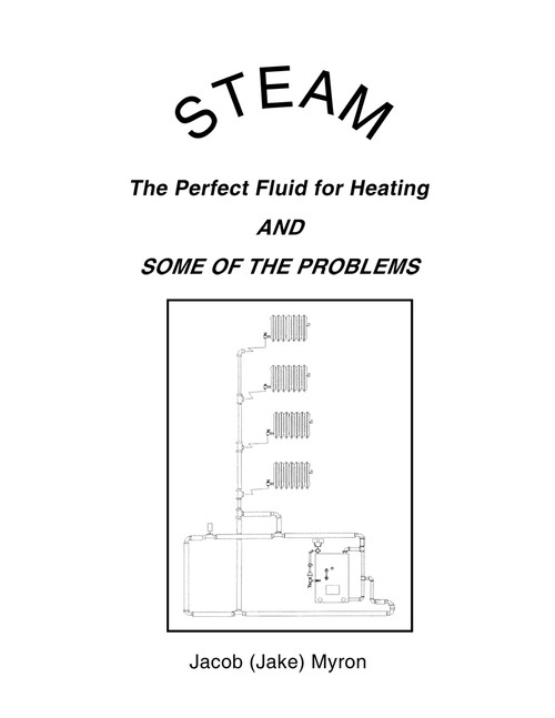 Steam: The Perfect Fluid for Heating and Some of the Problems