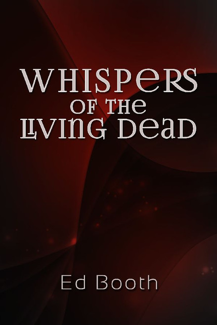 Whispers of the Living Dead
