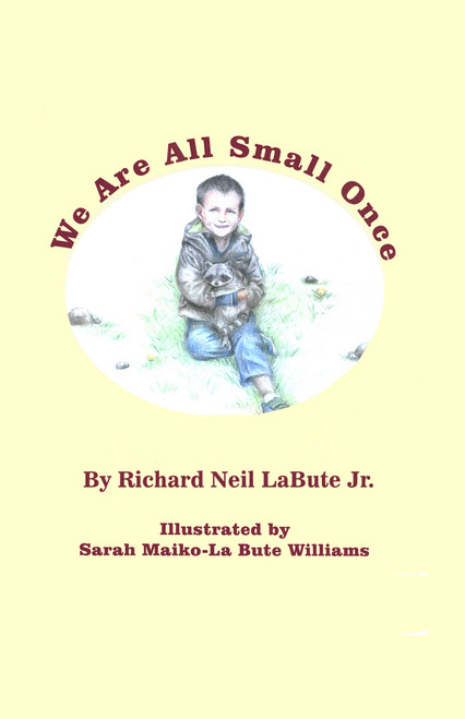 We Are All Small Once