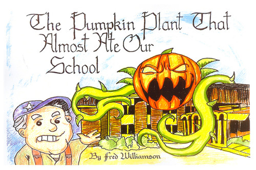 The Pumpkin Plant that Almost Ate Our School