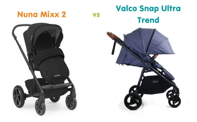 Nuna Mixx 2 vs Valco Snap Ultra Trend