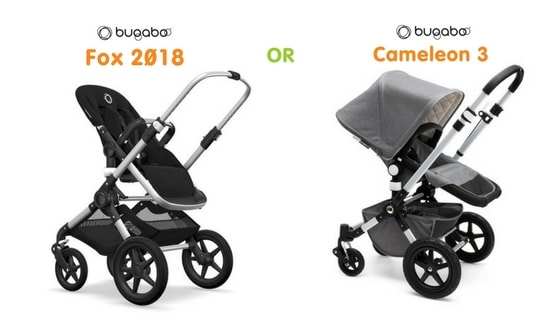 Which is Right for You? Bugaboo Fox 2018 or Bugaboo Cameleon 3?