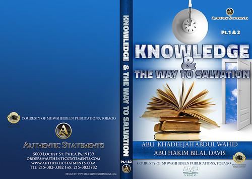 Knowledge & The Way To Salvation –Pt.1 & 2 -Abu Khadeejah Abdul Waahid & Abu Hakeem Bilal Davis