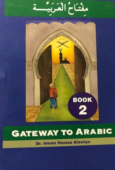 Gateway to Arabic, Book 2 (Arabic) Paperback – by Dr Imran H Alawiye