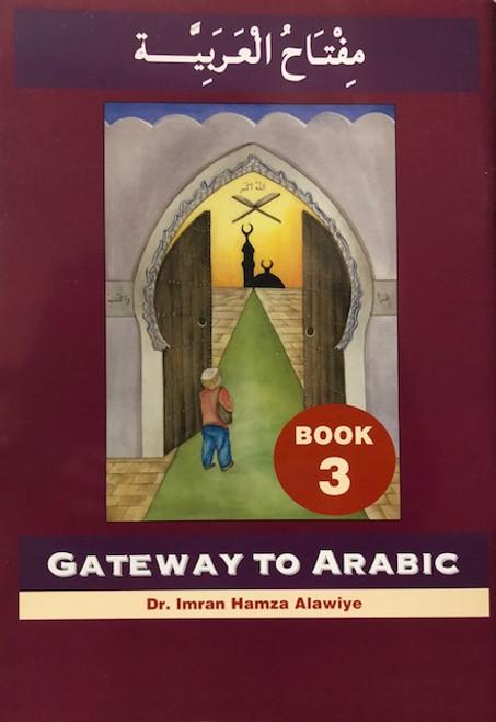 Gateway to Arabic, Book 3 (Arabic) Paperback – by Dr Imran H Alawiye