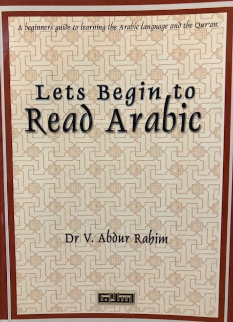 Lets Begin To Read Arabic By Dr.V Abdur Rahim