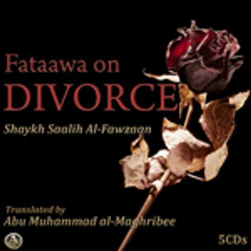 Fatawah On Divorce From Shaykh Saalih al-Fawzaan[Pt.1-5]