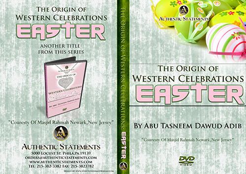 Easter [Masjid Rahmah The Origin Of Western Celebrations/2008] by Dawud Adib