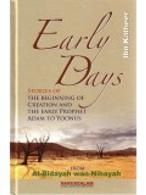 Early Days By Ibn Kathir (Taken From The Book Al-Bidayah Wan Nihayah)