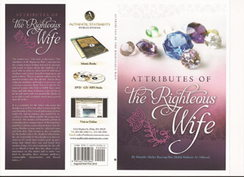 Attributes Of The Righteous Wife By Shaykh Abdur Razzaq Ibn Abdur Mushin Al-Abbaad
