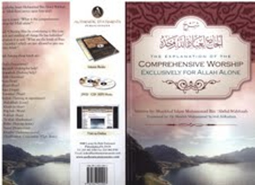 The Explanation Of THe Comprehensive Worship Exclusively For Allah Alone By Shaykhul Islam Muhammad Ibn Abdul Wahhaab Explained By Shaykh Muhammad Al-Raslaan