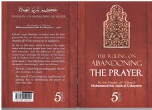 The Rulings On Abandoning The Prayer By Shaykh Muhammad al-Uthaymin