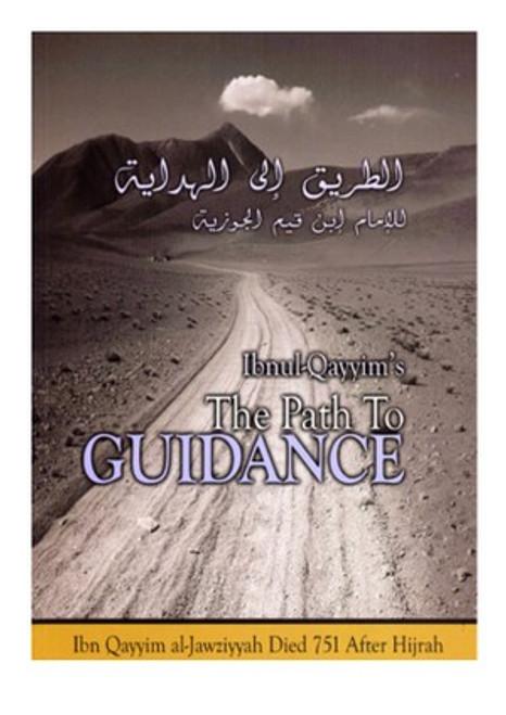 The Path To Guidance By Ibn Qayyim Al-Jawziyyah