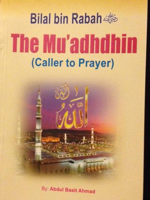 Bilal Bin Rabah (Mu'adhdhin-Call To Prayer) By Darussalam