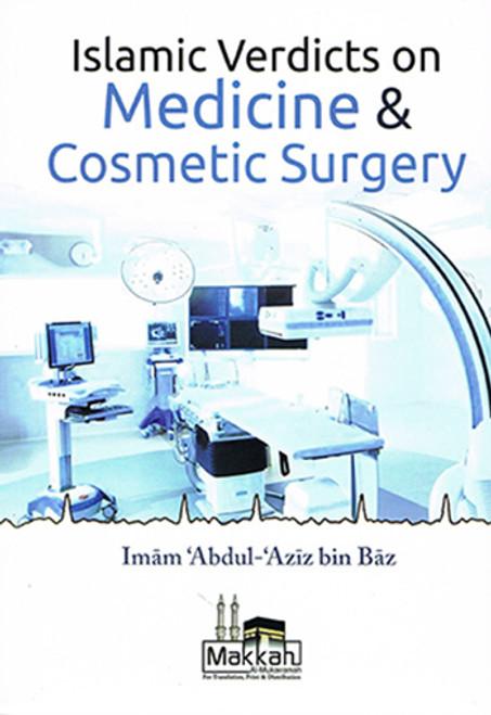 Islamic Verdicts on Medicine & Cosmetic Surgery By Imaam Abdul Aziz Bin Baaz