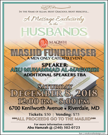 "Masjid Ahlul Quran Wal Hadeeth Presents""A MESSAGE EXCLUSIVELY TO THE HUSBANDS"" Saturday,December 8th 2018"