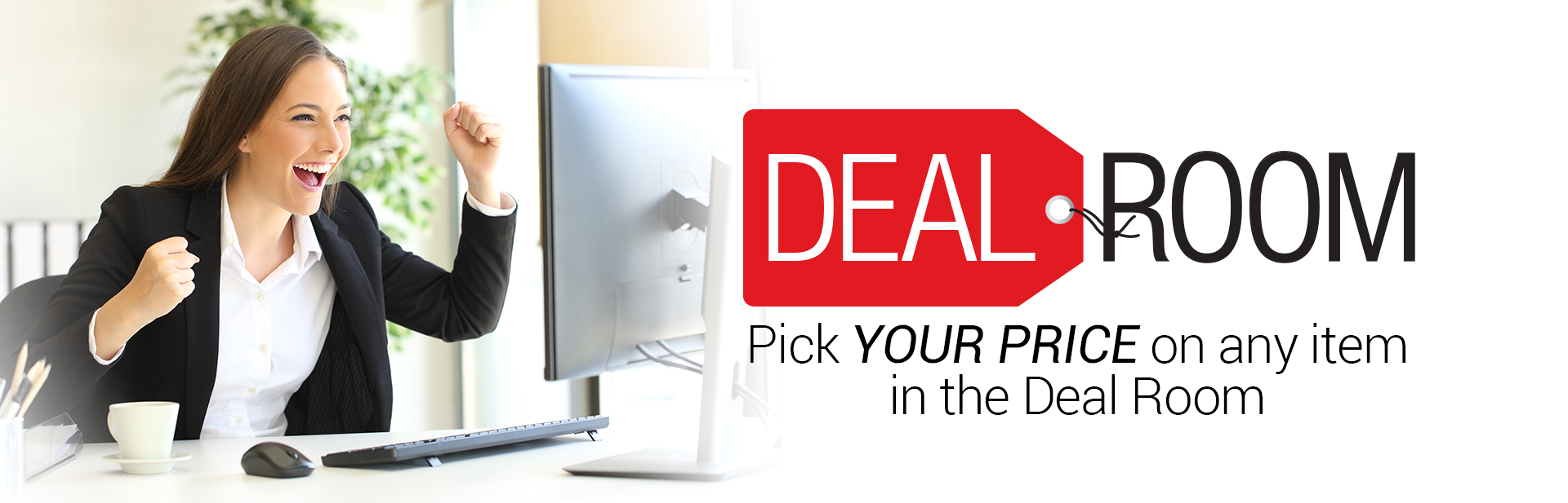 Pick your price on any item in the Deal Room