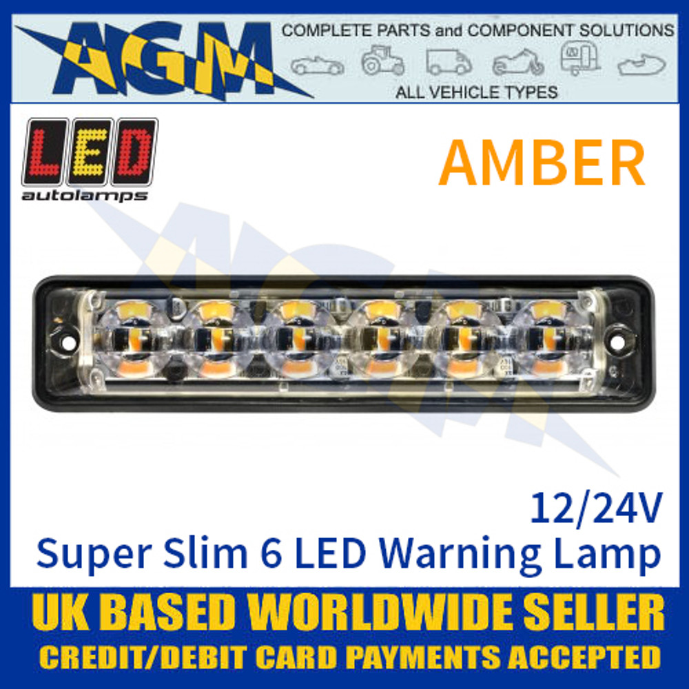LED Autolamps SSLED6DVA Super-Slim Amber 6 LED Warning Lamp 12/24V