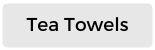Tea Towel Range