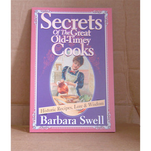 SECRETS/GREAT OLD-TIMEY COOKS