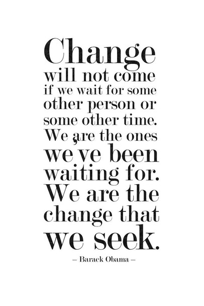 Change Will Not Come If We Wait For Some Other Person White Obama Quote Mural Giant Poster 36x54 inch