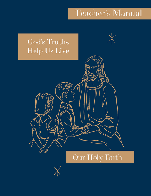 God's Truths Help Us Live: Teacher's Manual