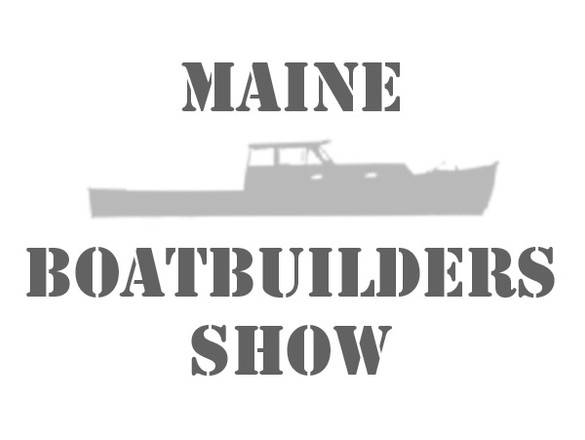 Maine Boat Builder Show, March 24-26, 2018  Portland, ME