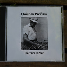 Christian Pacifism CD by Clarence Jordan Audio CD Front Cover