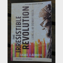 The Irresistible Revolution 10th Anniversary Edition by Shane Claiborne Front Cover