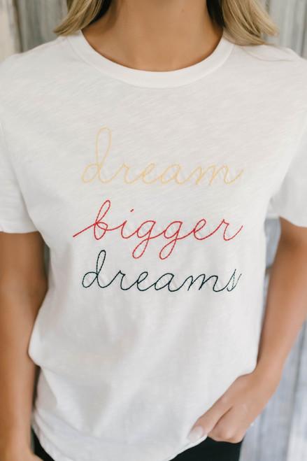 Dream Bigger Dreams Embroidered Tee - Off White