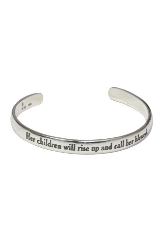 Her children will rise up and call her blessed. Proverbs 31:28 Sterling silver scripture cuff bracelet.