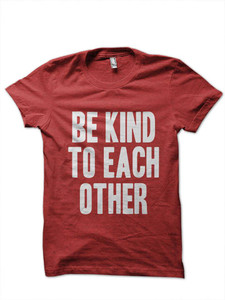 Be Kind to Each Other (4)