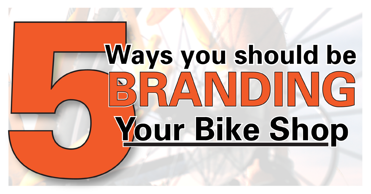 5 Ways You Should Be Branding your Bike Shop