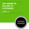 ISM Certificate in Sales and Marketing (Level 2) - Selling to Customers Module - Distance Learning/Lite