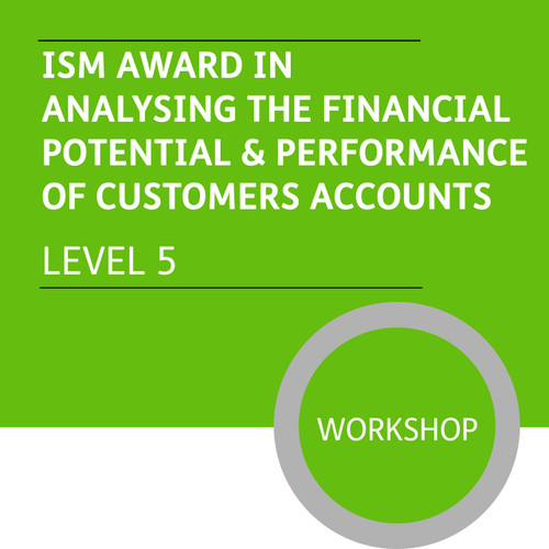 ISM Diploma in Sales and Account Management (Level 5) - Analysing the Financial Potential and Performance of Customer Accounts - Premium/Workshops