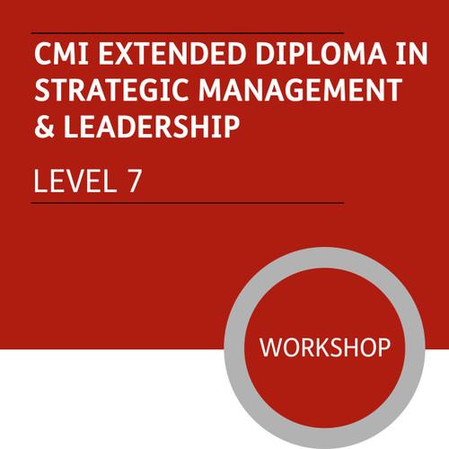 CMI Extended Diploma in Strategic Management and Leadership (Level 7) - Premium/Workshops