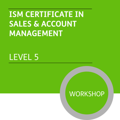 ISM Certificate in Sales and Account Management (Level 5) - Premium/Workshops