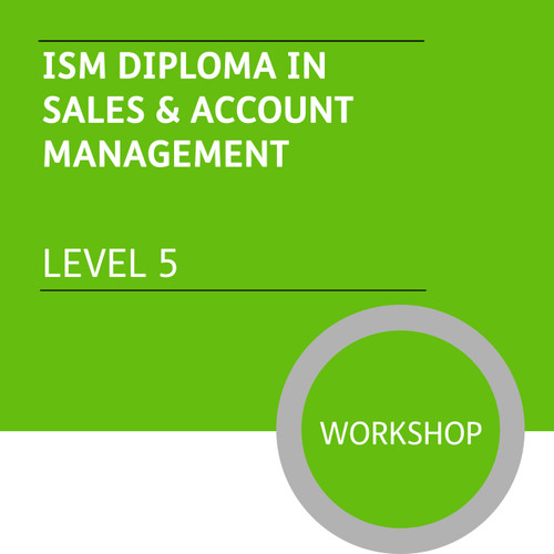 ISM Diploma in Sales and Account Management (Level 5) - Premium/Workshops