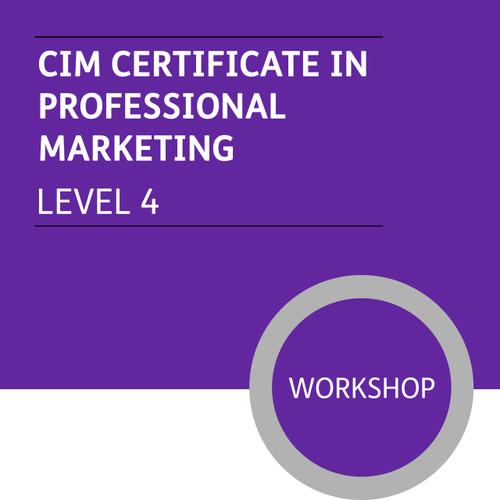CIM Certificate in Professional Marketing (Level 4) - Premium/Workshops - CI