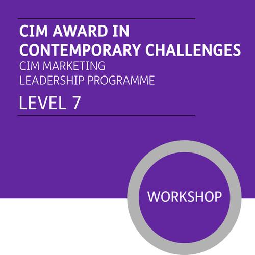 CIM Award in Contemporary Challenges (CIM Marketing Leadership Programme - Level 7) - Premium/Workshops