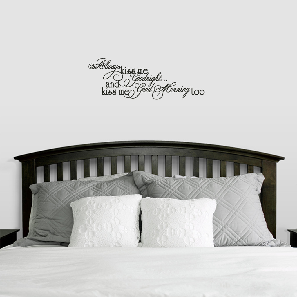 """Always Kiss Good Morning Too Wall Decals 28"""" wide x 10"""" tall Sample Image"""