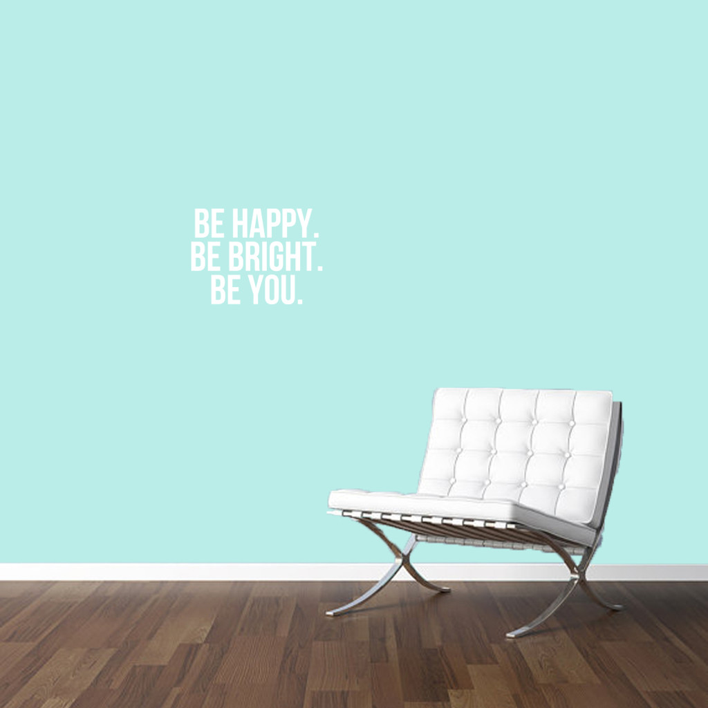 """Be Happy Be Bright Be You Wall Decals 17"""" wide x 12"""" tall Sample Image"""
