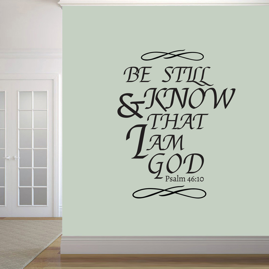 "Be Still And Know That I Am God Wall Decals 38"" wide x 48"" tall Sample Image"